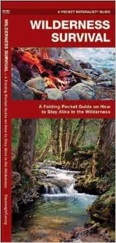Wilderness Survival - A Folding Pocket Guide on How to Stay Alive in the Wilderness
